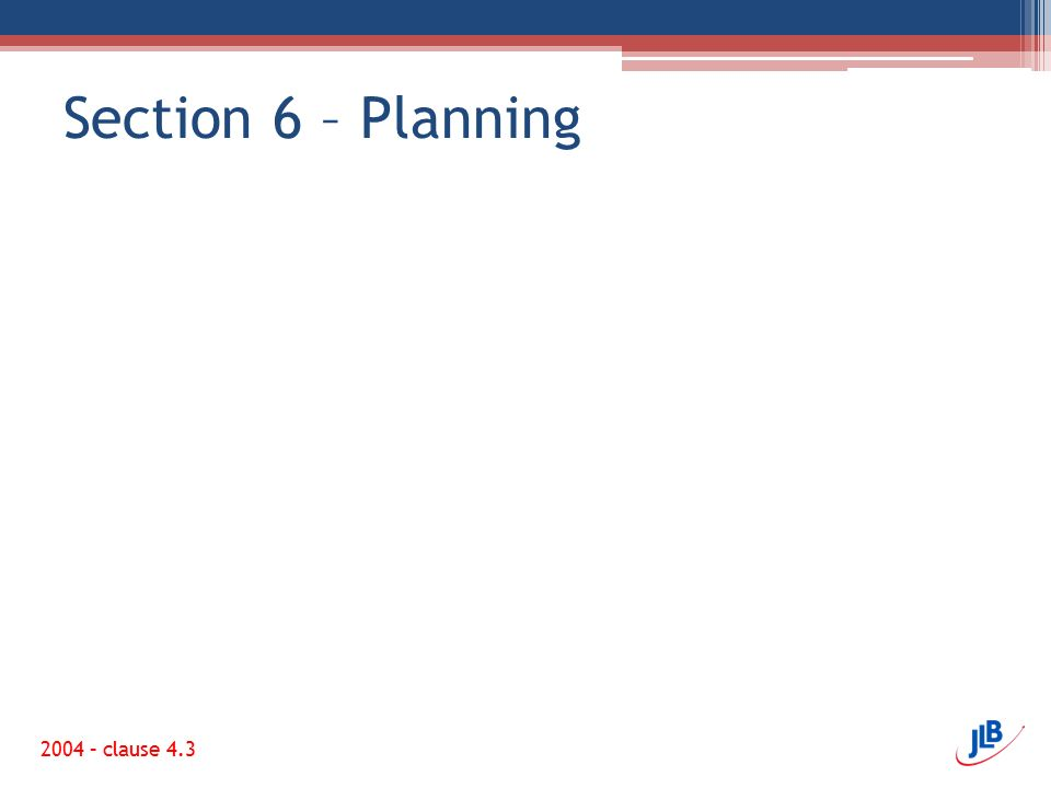 Section 6 – Planning 2004 – clause 4.3