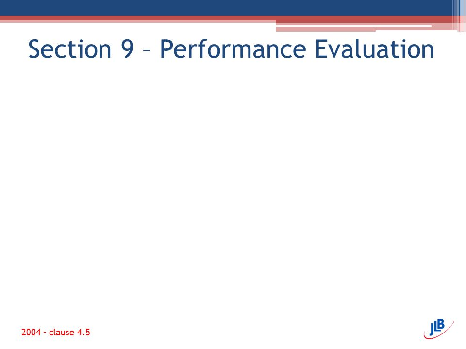 Section 9 – Performance Evaluation 2004 – clause 4.5
