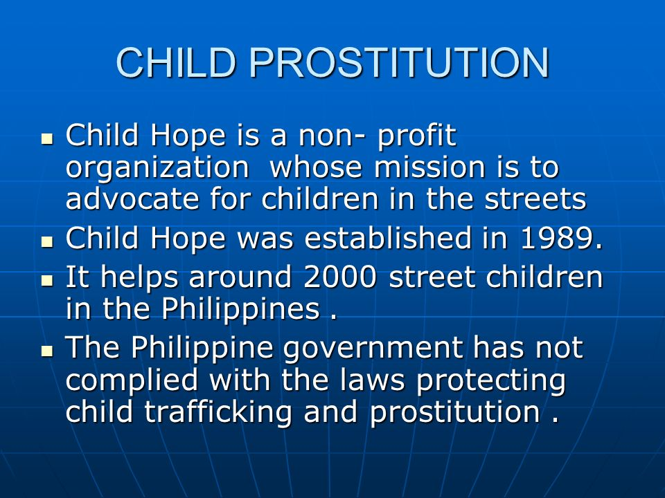 CHILD PROSTITUTION Child Hope is a non- profit organization whose mission is to advocate for children in the streets Child Hope is a non- profit organ