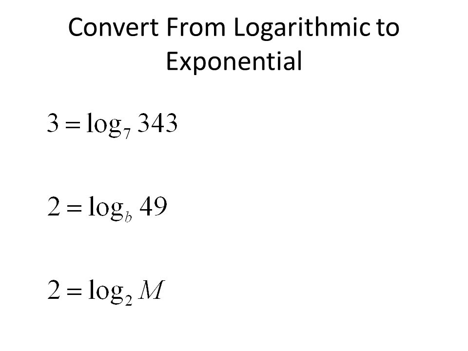 Convert From Logarithmic to Exponential