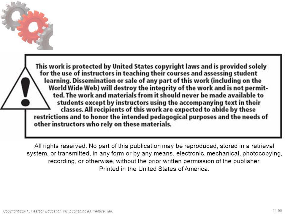11-90 Copyright ©2013 Pearson Education, Inc. publishing as Prentice Hall.