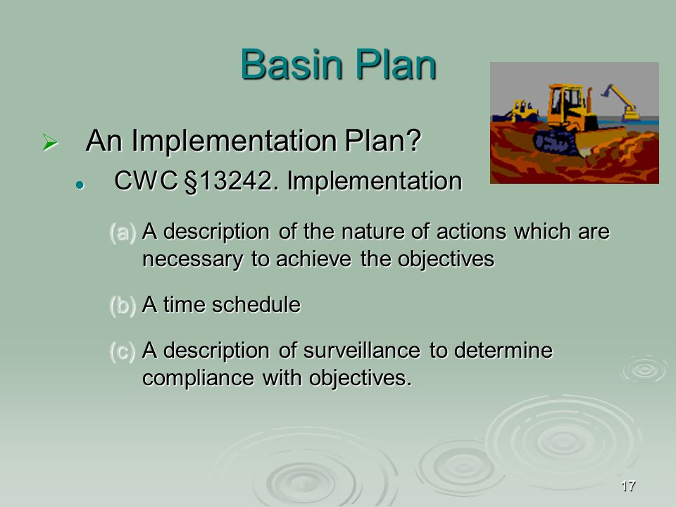 17 Basin Plan  An Implementation Plan. CWC §13242.