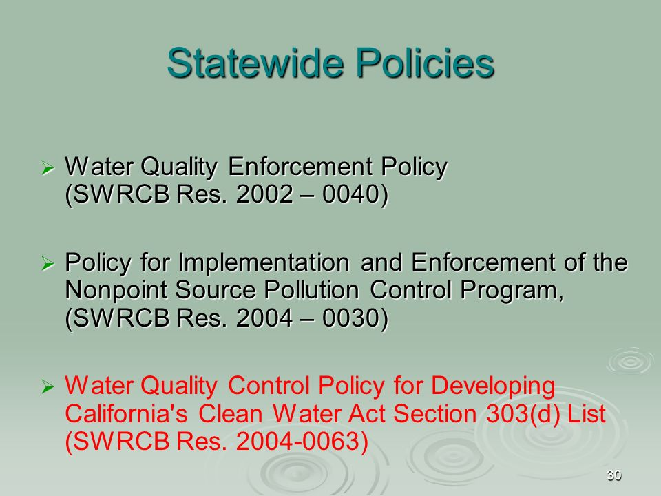 30 Statewide Policies  Water Quality Enforcement Policy (SWRCB Res.