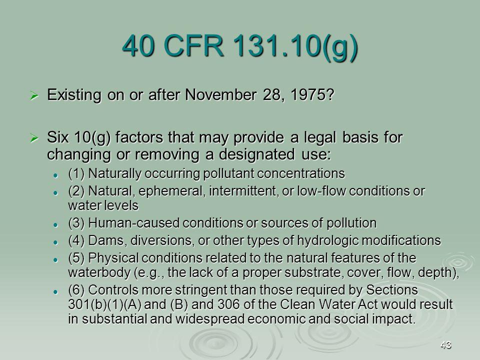 43 40 CFR 131.10(g)  Existing on or after November 28, 1975.