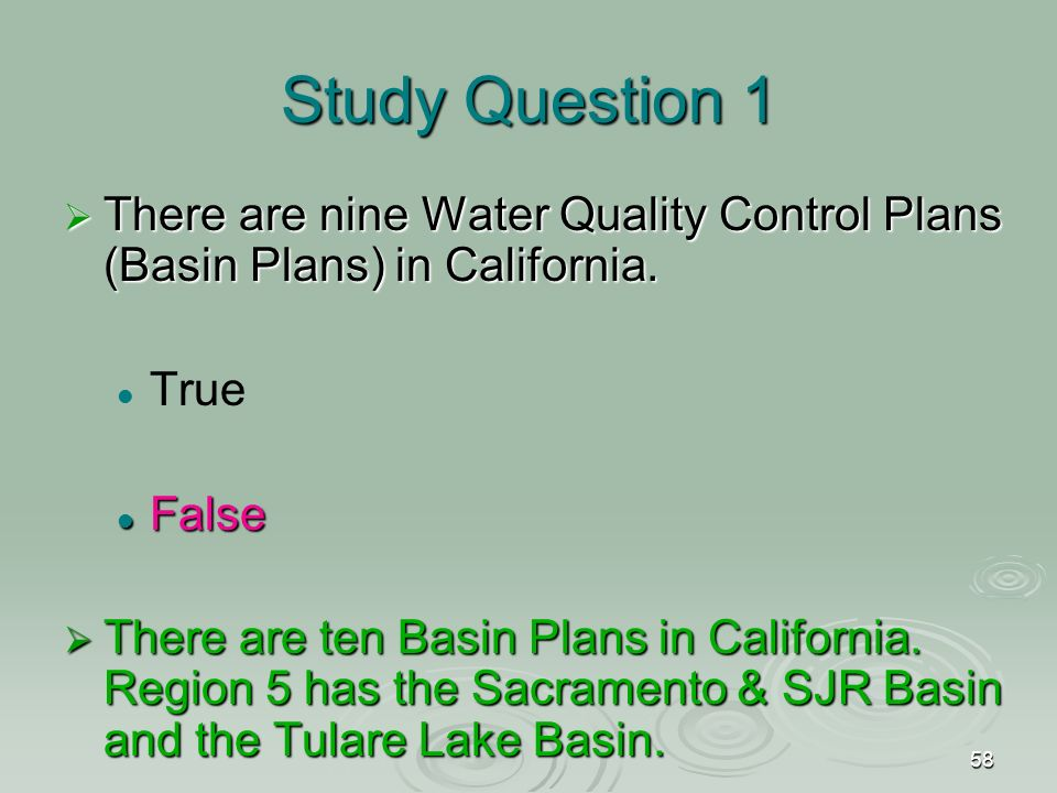 58 Study Question 1  There are nine Water Quality Control Plans (Basin Plans) in California.