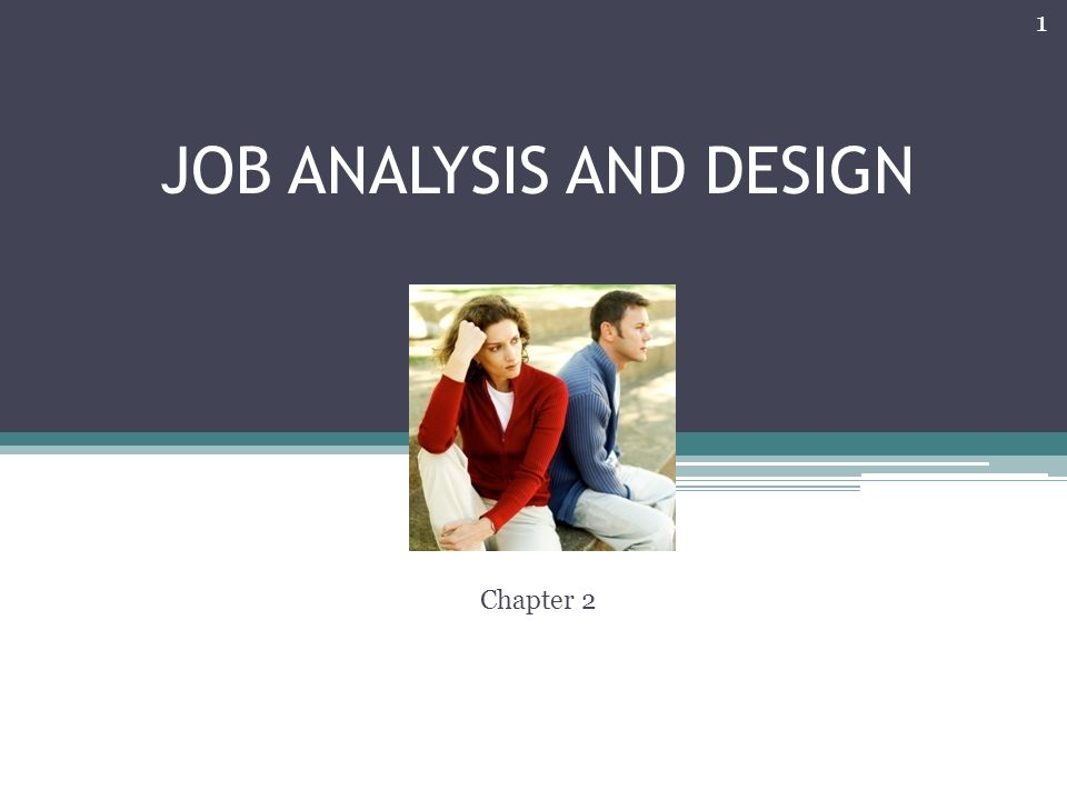 JOB ANALYSIS AND DESIGN Chapter 2 1