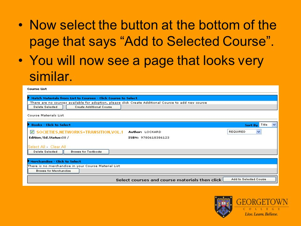 Now select the button at the bottom of the page that says Add to Selected Course .
