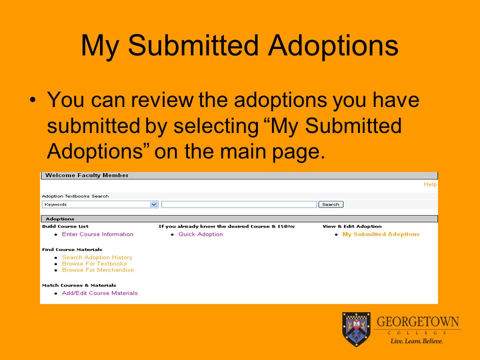 My Submitted Adoptions You can review the adoptions you have submitted by selecting My Submitted Adoptions on the main page.