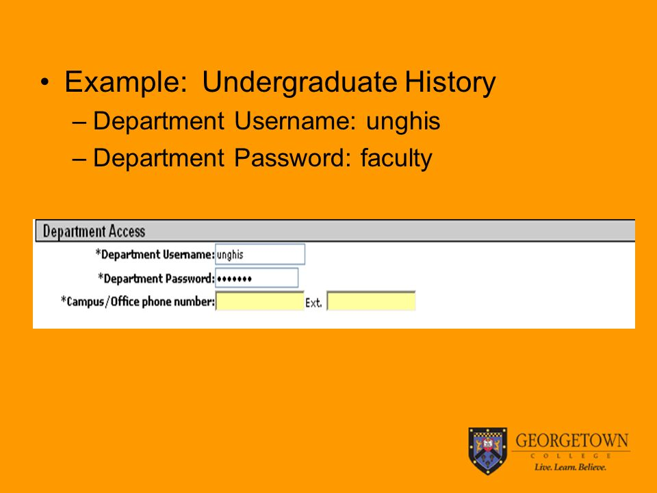 Example: Undergraduate History –Department Username: unghis –Department Password: faculty