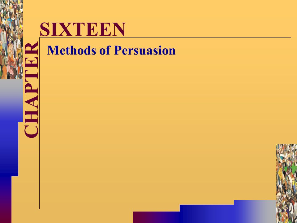 McGraw-Hill©Stephen E. Lucas 2001 All rights reserved. CHAPTER SIXTEEN Methods of Persuasion