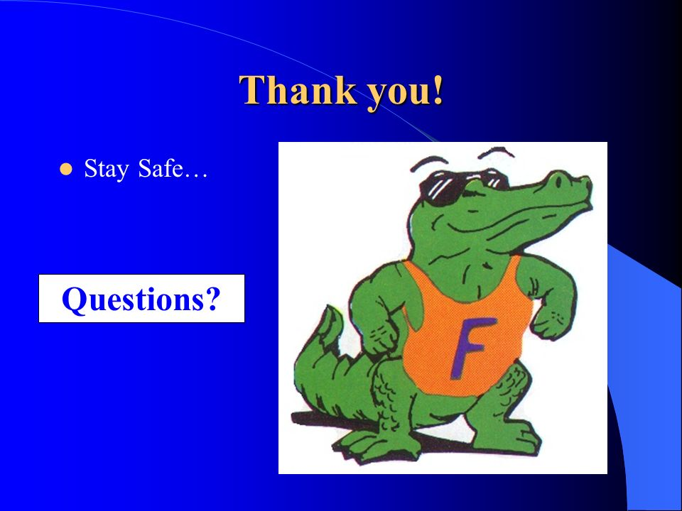 Thank you! Stay Safe… Questions