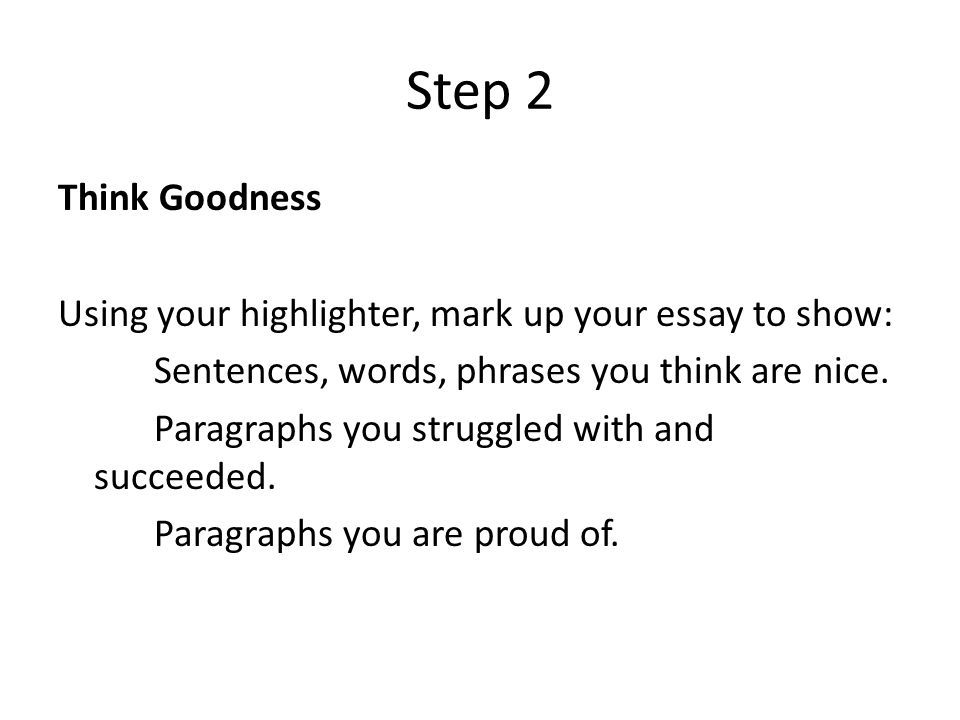 this i believe essay check check off the following in your essay  step 2 think goodness using your highlighter mark up your essay to show sentences