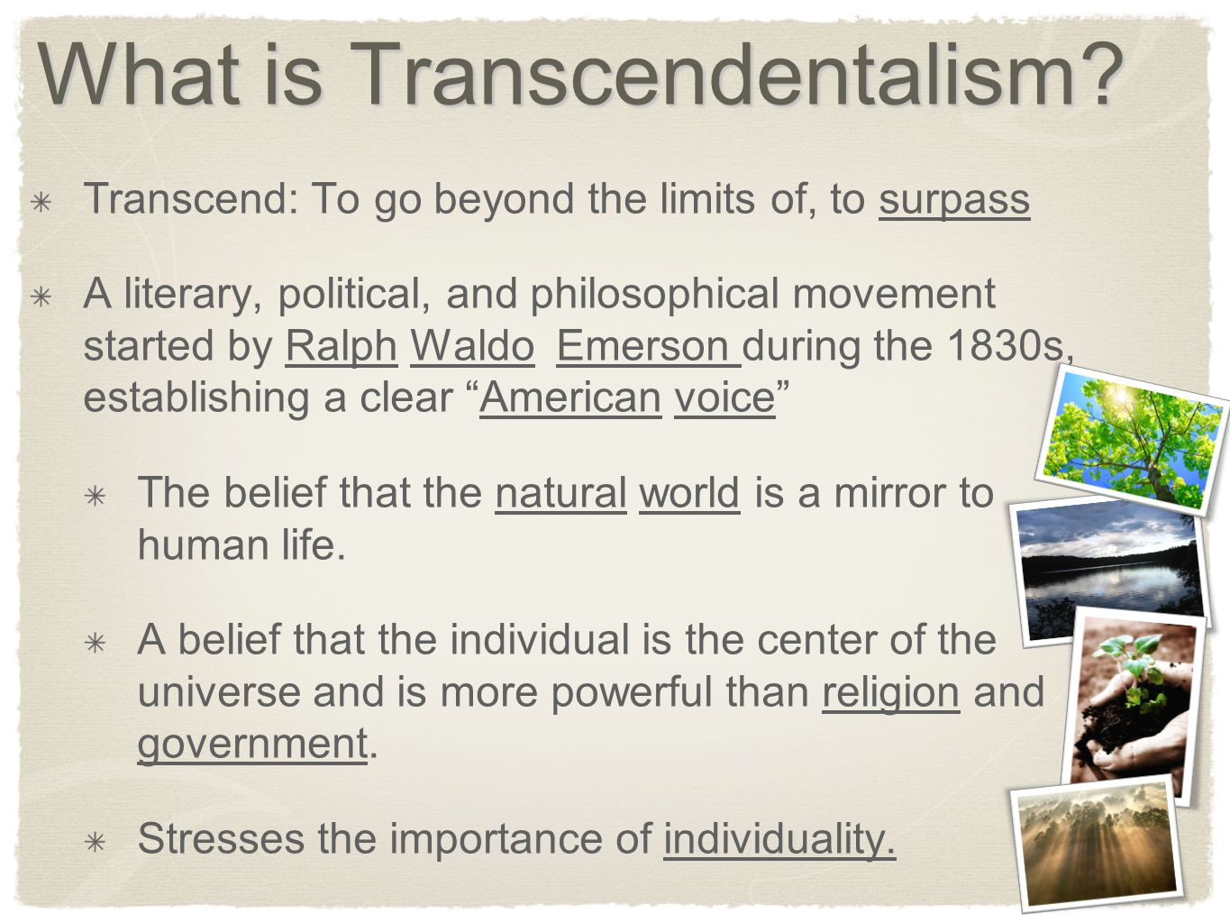 The 19th century Transcendentalist movement in the US ?