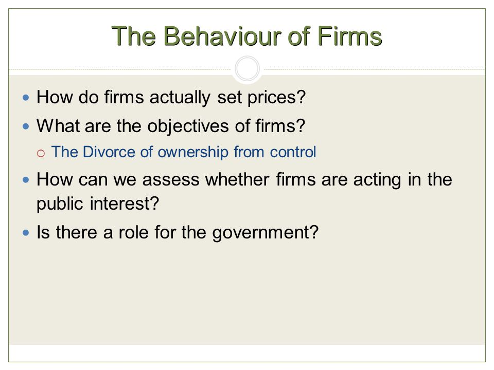 The Behaviour of Firms How do firms actually set prices.
