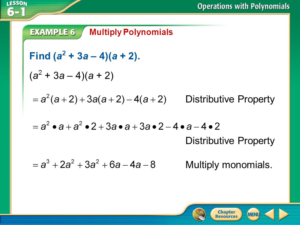 Example 6 Multiply Polynomials Find (a 2 + 3a – 4)(a + 2).