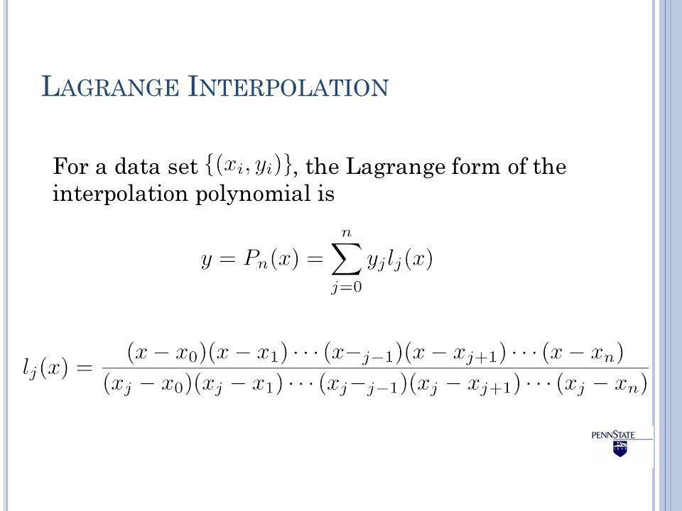Introduction to Numerical Analysis I MATH/CMPSC 455 Interpolation ...