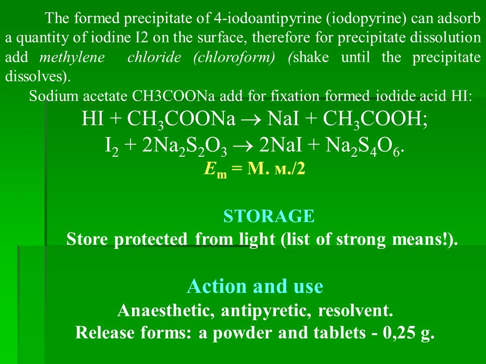 The formed precipitate of 4-iodoantipyrine (iodopyrine) can adsorb a quantity of iodine I2 on the surface, therefore for precipitate dissolution add methylene chloride (chloroform) (shake until the precipitate dissolves).