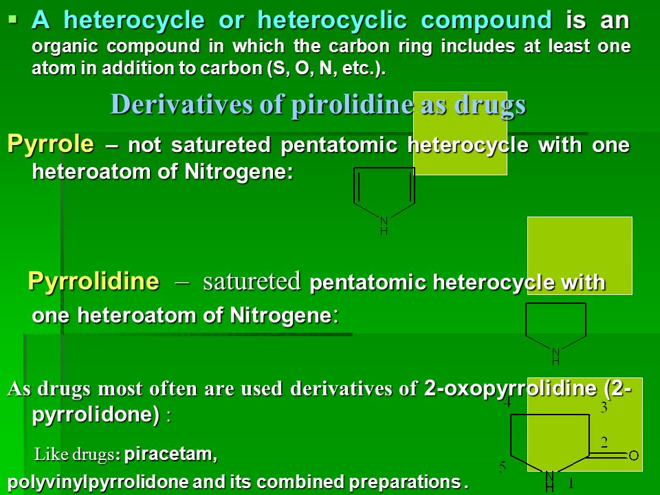  A heterocycle or heterocyclic compound is an organic compound in which the carbon ring includes at least one atom in addition to carbon (S, O, N, etc.).