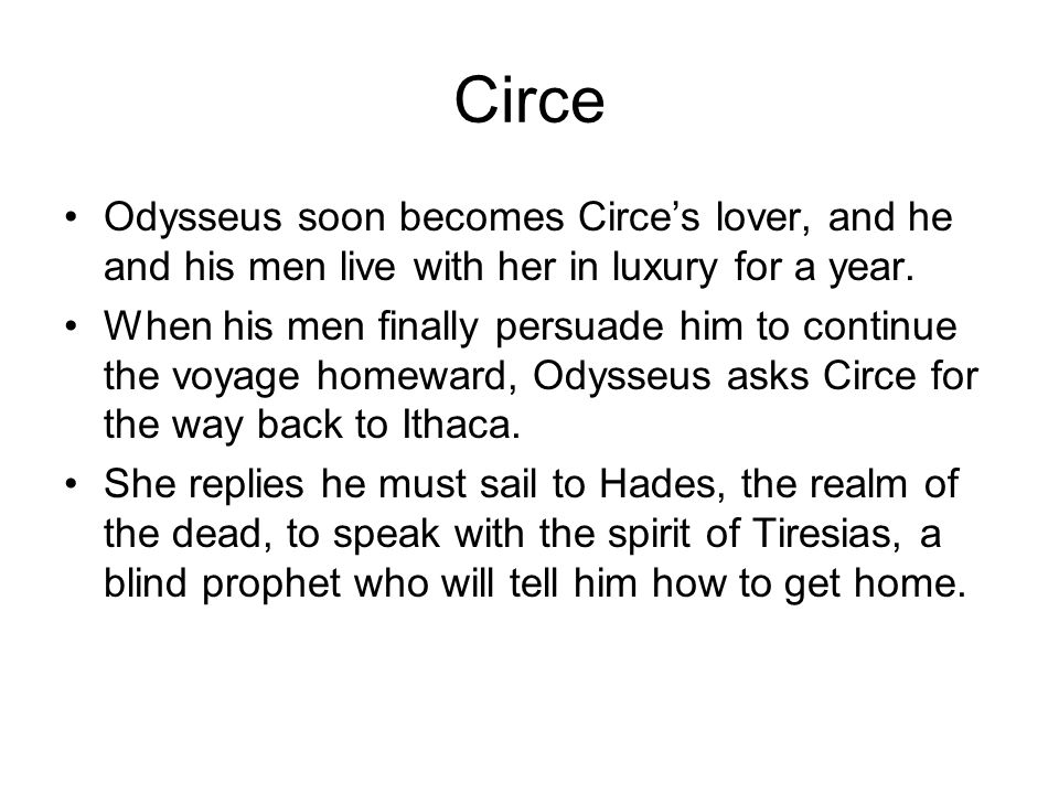 why does odysseus stay with circe Why might this be considered an epic moment maps & timelines from the odyssey the cyclops epic poem by homer book 1: a goddess intervenes the epic poem opens with an invocation, or plea that the muse help the speaker tell the story of odysseus.