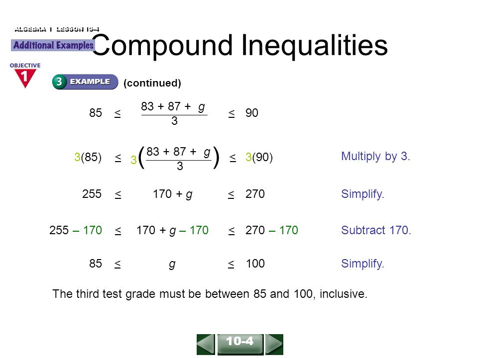 ALGEBRA 1 LESSON 10-4 (continued) 85 < g 3 < 90 Multiply by 3.
