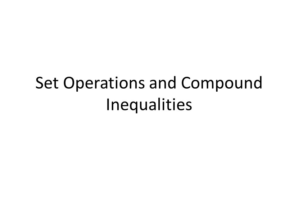Set Operations and Compound Inequalities