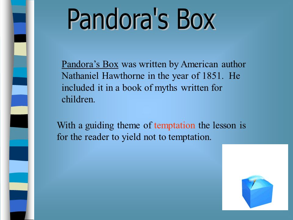 by mrs s mowen have you ever been tempted today s story is a  3 pandora s box
