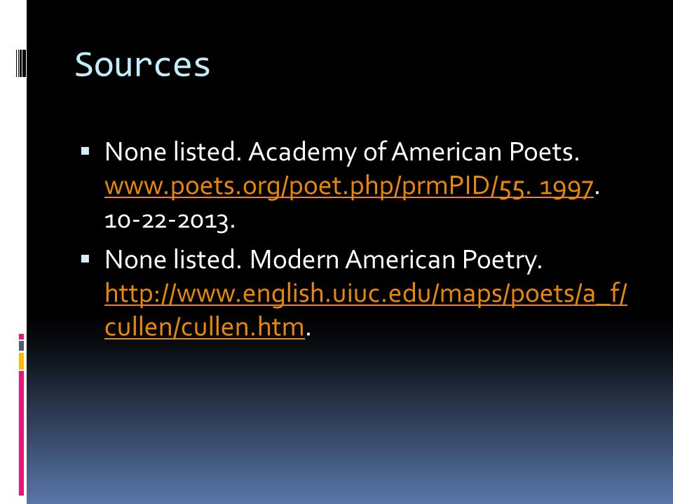 Sources  None listed. Academy of American Poets.
