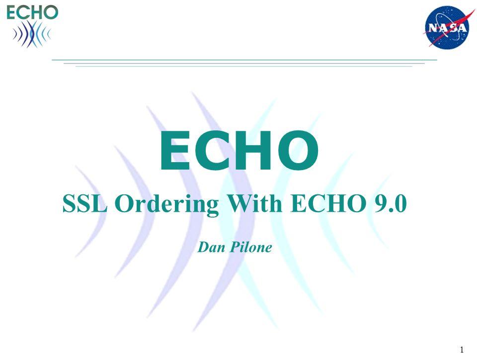 1 ECHO SSL Ordering With ECHO 9.0 Dan Pilone