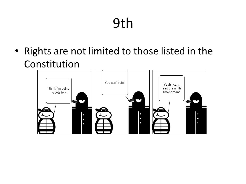 9th Rights are not limited to those listed in the Constitution
