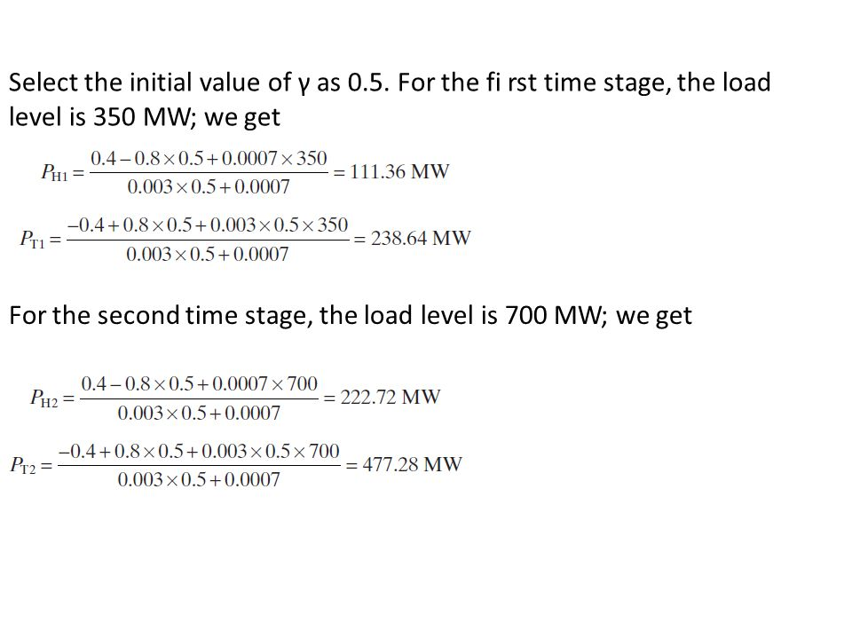 For the second time stage, the load level is 700 MW; we get Select the initial value of γ as 0.5.