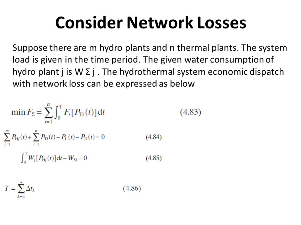 Consider Network Losses Suppose there are m hydro plants and n thermal plants.