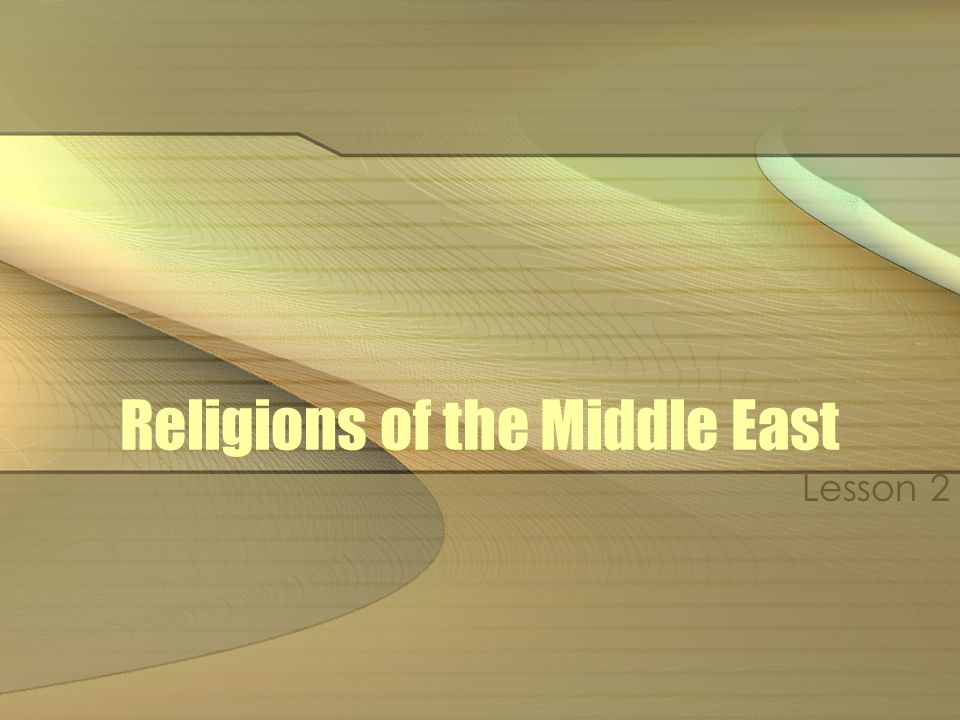 Religions Of The Middle East Lesson Goals Of The Day I Will - Three major world religions