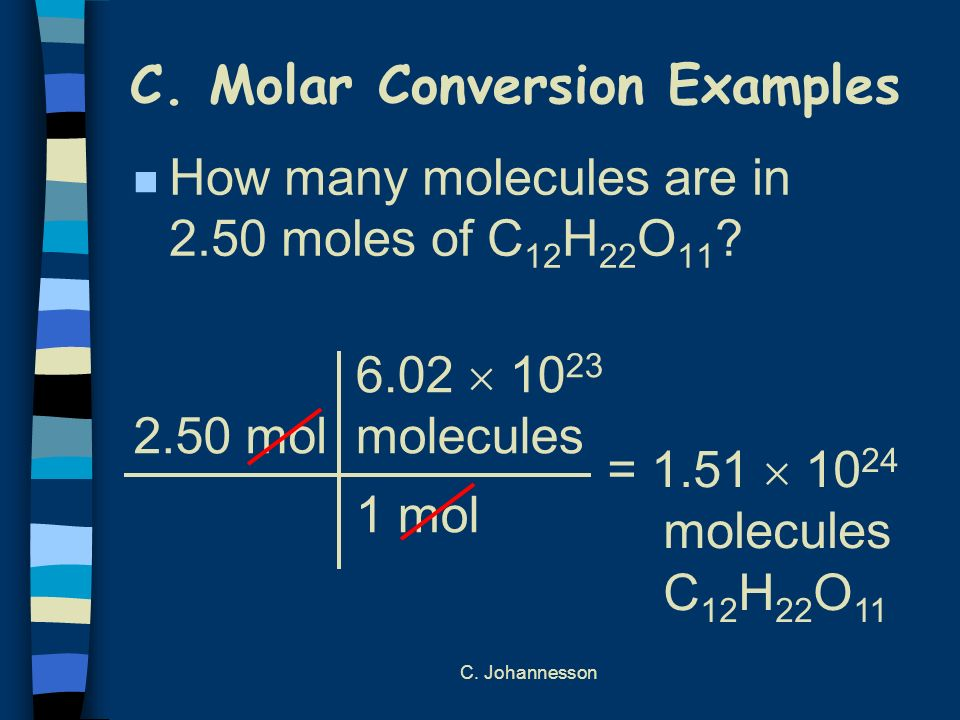 C. Johannesson C. Molar Conversion Examples n How many moles of carbon are in 26 g of carbon.
