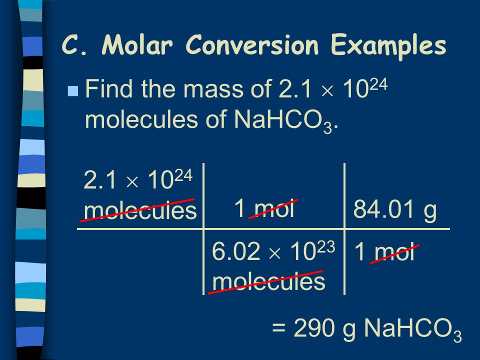 C. Molar Conversion Examples n How many molecules are in 2.50 moles of C 12 H 22 O 11 .