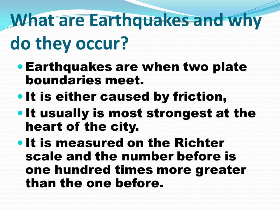 By Shloka. What are Earthquakes and why do they occur? Earthquakes ...