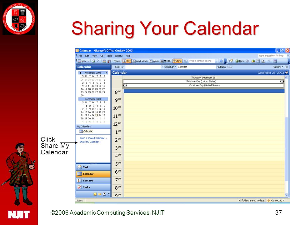©2006 Academic Computing Services, NJIT37 Sharing Your Calendar Click Share My Calendar