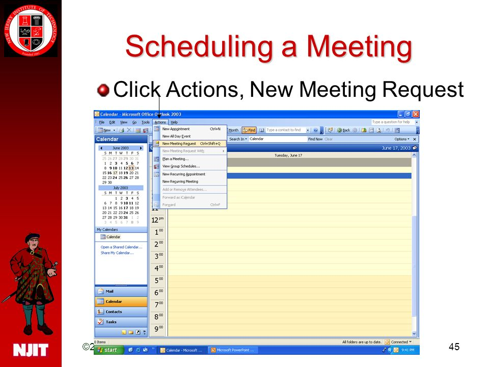 ©2006 Academic Computing Services, NJIT45 Scheduling a Meeting Click Actions, New Meeting Request
