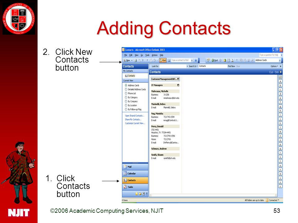 ©2006 Academic Computing Services, NJIT53 Adding Contacts 1.Click Contacts button 2.Click New Contacts button