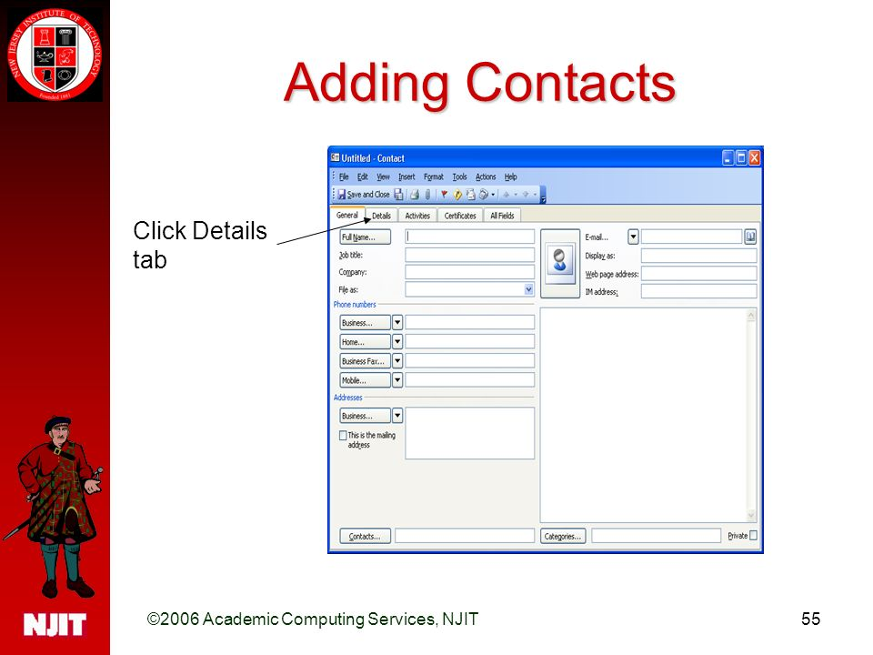 ©2006 Academic Computing Services, NJIT55 Adding Contacts Click Details tab
