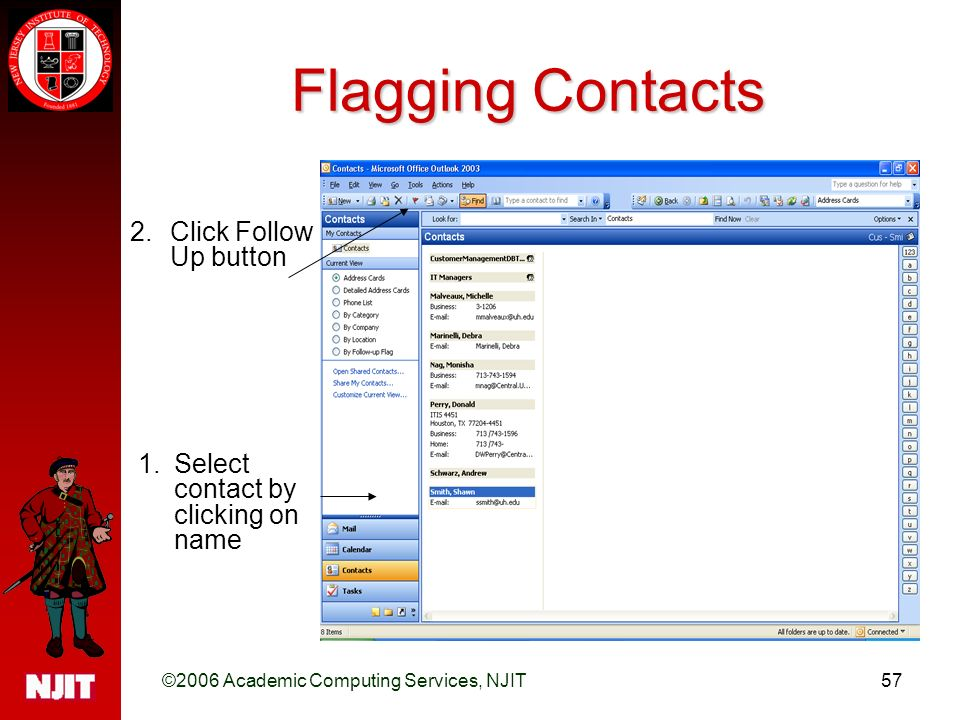 ©2006 Academic Computing Services, NJIT57 Flagging Contacts 1.Select contact by clicking on name 2.Click Follow Up button