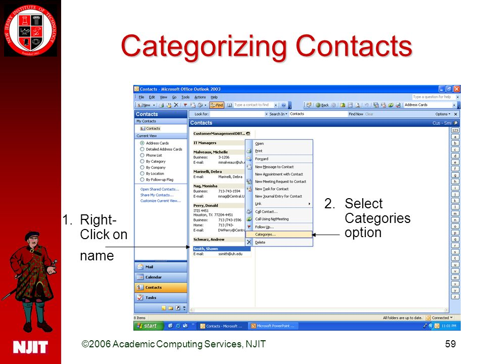©2006 Academic Computing Services, NJIT59 Categorizing Contacts 1.Right- Click on name 2.Select Categories option