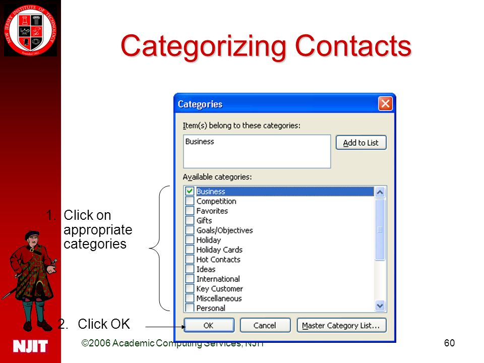 ©2006 Academic Computing Services, NJIT60 Categorizing Contacts 1.Click on appropriate categories 2.Click OK