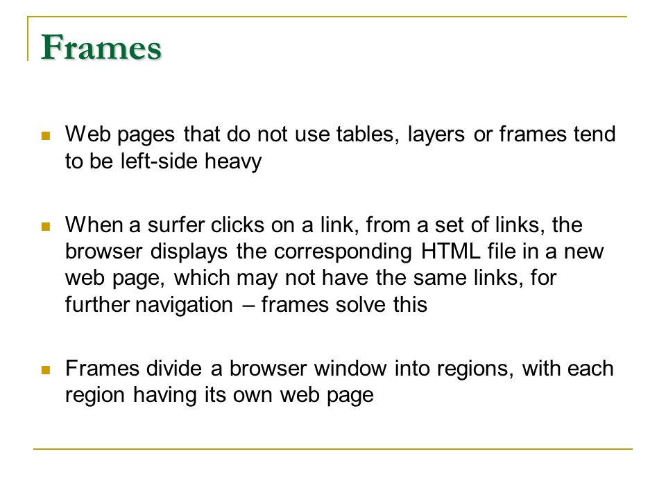 an introduction to dividing a web page into frames Frames lecture & in class practice introduction to frames framesets – file that define documents that use frames by dividing the browser into 2 or web.