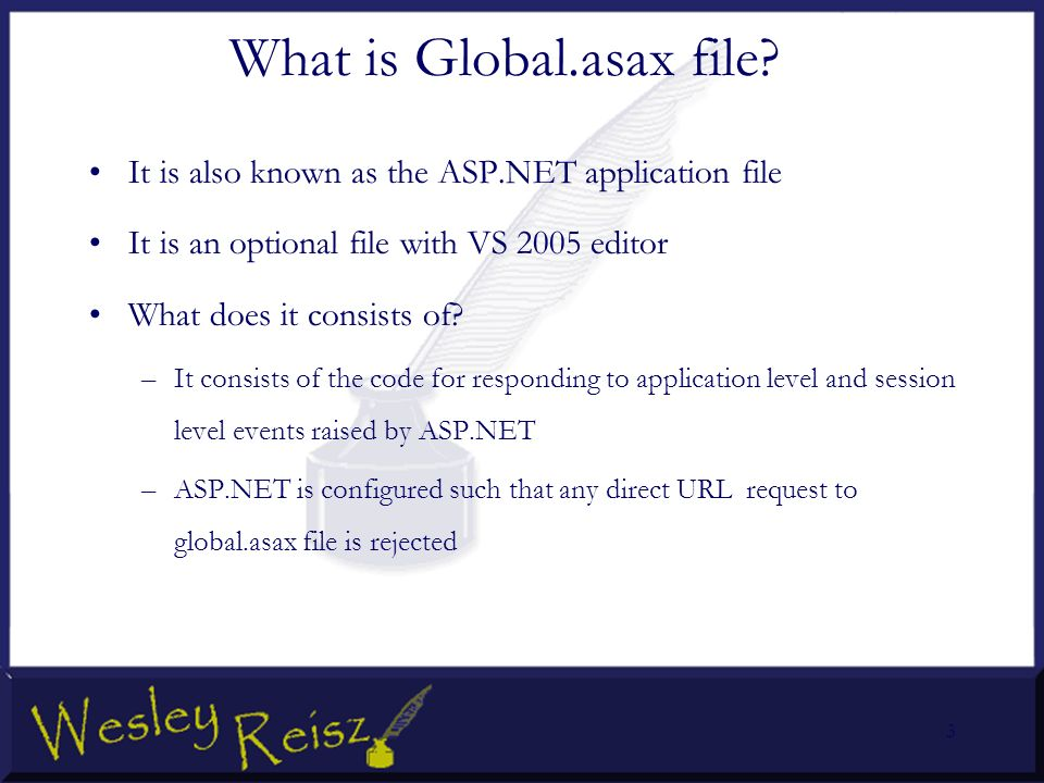 Global.Asax File. Agenda What Is Global.Asax File How To Add The