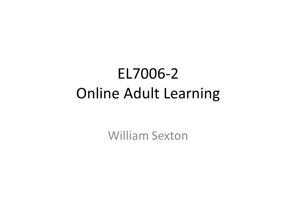 online learning and adul learners Adult learning styles and on do non-traditional adult learners have learning styles which are conducive to the use of critiques of online learning experiences e.
