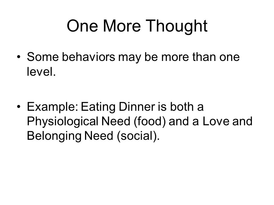 One More Thought Some behaviors may be more than one level.
