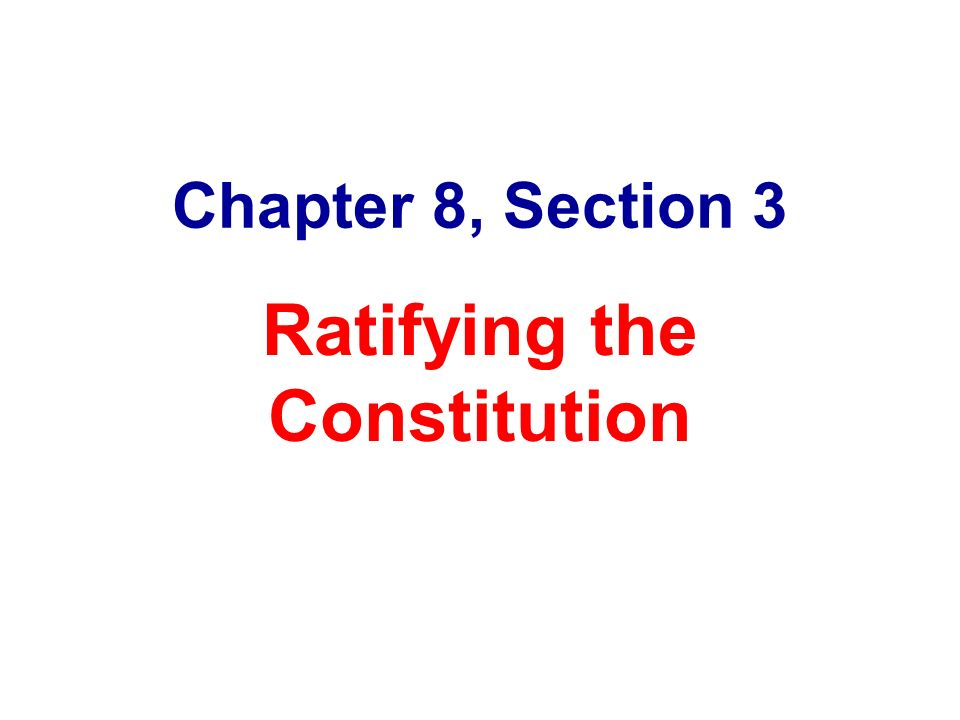 Chapter 8 Section 3 Ratifying the Constitution Terms and Names – Ratifying the Constitution Worksheet