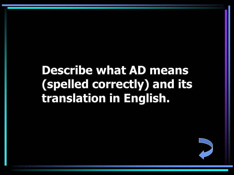 Describe what AD means (spelled correctly) and its translation in English.