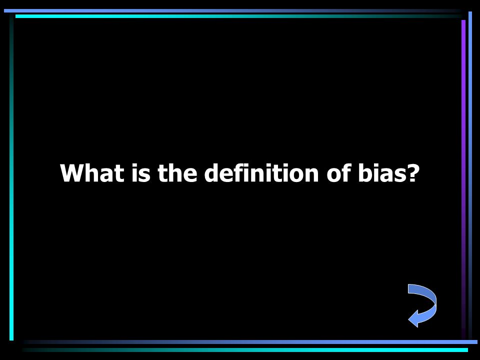 What is the definition of bias