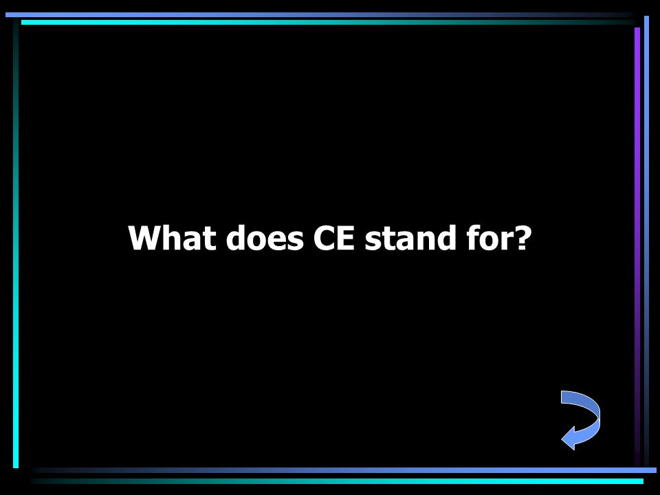 What does CE stand for